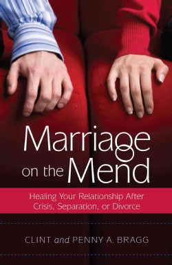Marriage on the Mend: Healing Your Relationship After Crisis, Separation, or Divorce (Paperback)
