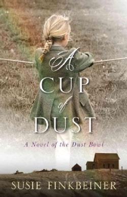 A Cup of Dust: A Novel of the Dust Bowl (Paperback)