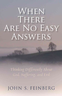 When There Are No Easy Answers: Thinking Differently About God, Suffering, and Evil (Paperback)