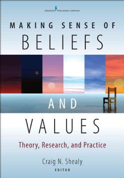 Making Sense of Beliefs and Values: Theory, Research, and Practice (Paperback)