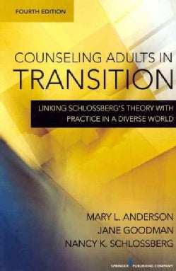 Counseling Adults in Transition: Linking Schlossberg's Theory With Practice in a Diverse World (Paperback)