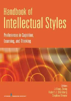 Handbook of Intellectual Styles: Preferences in Cognition, Learning, and Thinking (Paperback)