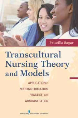 Transcultural Nursing Theory and Models: Application in Nursing Education, Practice, and Administration (Paperback)