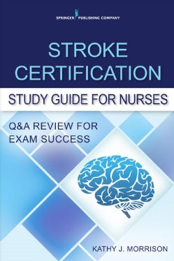 Stroke Certification Study Guide for Nurses: Q&a Review for Exam Success (Paperback)