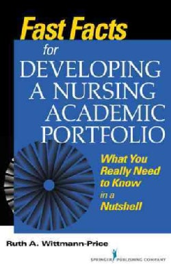 Fast Facts for Developing a Nursing Academic Portfolio: What You Really Need to Know in a Nutshell (Paperback)