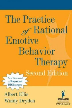 The Practice of Rational Emotive Behavior Therapy (Paperback)