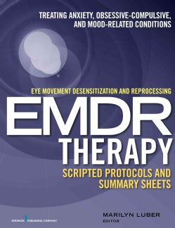 Eye Movement Desensitization and Reprocessing EMDR Therapy Scripted Protocols and Summary Sheets: Treating Anxiet... (Paperback)