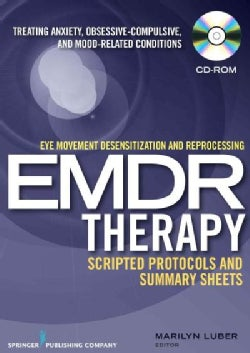 EDMR Therapy Scripted Protocols and Summary Sheets: Eye Movement Desensitization and Reprocessing (CD-ROM)