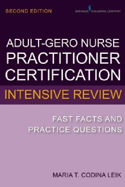 Adult-Gerontology Nurse Practitioner Certification Intensive Review: Fast Facts and Practice Questions (Paperback)