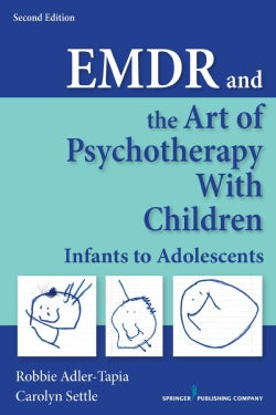 EMDR and the Art of Psychotherapy With Children: Infants to Adolescents (Paperback)