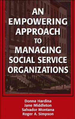 An Empowering Approach to Managing Social Service Organizations (Hardcover)