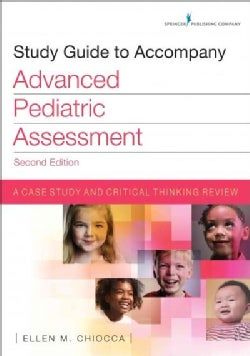 Study Guide to Accompany Advanced Pediatric Assessment: A Case Study and Critical Thinking Review (Paperback)