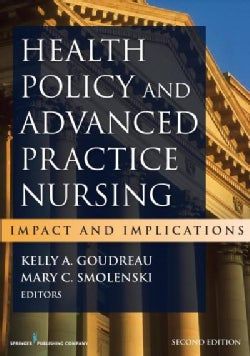 Health Policy and Advanced Practice Nursing: Impact and Implications (Paperback)