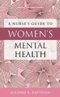 A Nurse's Guide to Women's Mental Health (Paperback)