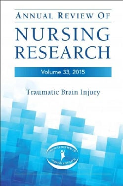 Annual Review of Nursing Research 2015: Traumatic Brain Injury (Hardcover)