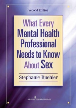 What Every Mental Health Professional Needs to Know About Sex (Paperback)