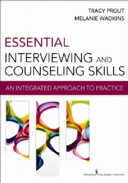 Essential Interviewing and Counseling Skills: An Integrated Approach to Practice (Paperback)