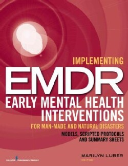 Implementing EMDR Early Mental Health Interventions for Man-Made and Natural Disasters: Models, Scripted Protocol... (Paperback)