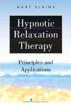 Hypnotic Relaxation Therapy: Principles and Applications (Paperback)