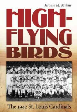 High-Flying Birds: The 1942 St. Louis Cardinals (Hardcover)