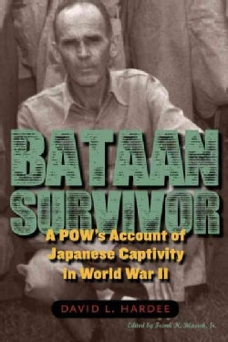 Bataan Survivor: A POW's Account of Japanese Captivity in World War II (Hardcover)