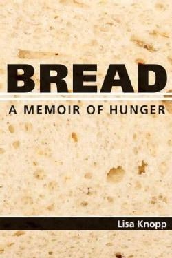 Bread: A Memoir of Hunger (Hardcover)