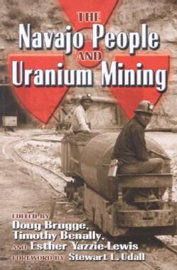 The Navajo People and Uranium Mining (Paperback)