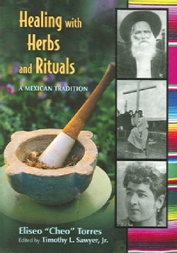 Healing With Herbs And Rituals: A Mexican Tradition (Paperback)
