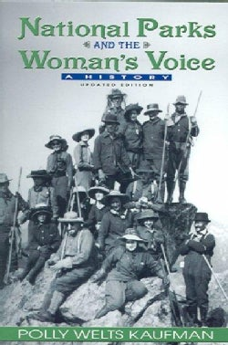 National Parks And the Woman's Voice: A History (Paperback)