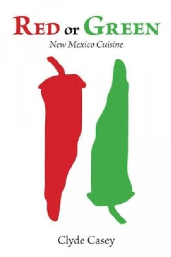 Red or Green: New Mexico Cuisine (Paperback)