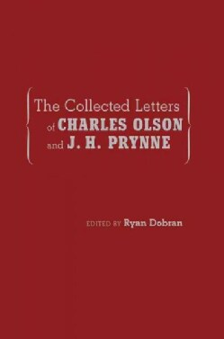 The Collected Letters of Charles Olson and J. H. Prynne (Hardcover)