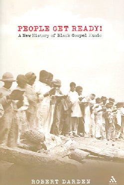 People Get Ready!: A New History of Black Gospel Music (Paperback)
