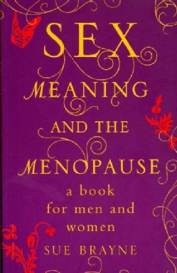 Sex, Meaning, and Menopause (Paperback)