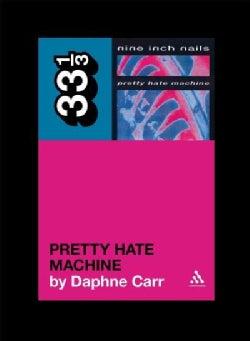 Nine Inch Nail's Pretty Hate Machine (Paperback)