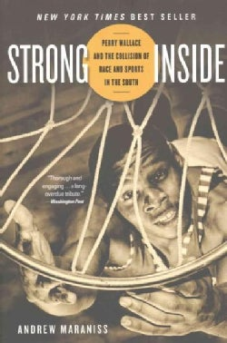 Strong Inside: Perry Wallace and the Collision of Race and Sports in the South (Paperback)
