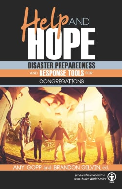 Help and Hope: Disaster Preparedness and Response Tools for Congregations (Paperback)