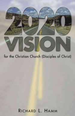 2020 Vision for the Christian Church (Disciples of Christ) (Paperback)