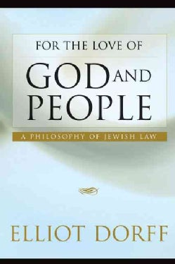 For the Love of God and People: A Philosophy of Jewish Law (Hardcover)