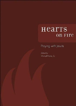 Hearts On Fire: Praying With Jesuits (Paperback)