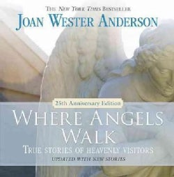 Where Angels Walk: True Stories of Heavenly Visitors (Paperback)