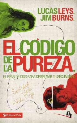 El Codigo de la Pureza / The Purity Code: El Plan De Dios Para Disfrutar Tu Sexualidad (Paperback)