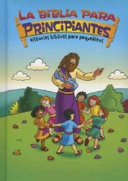 La Biblia para principiantes / Beginner's Bible: Historias biblicas para pequenitos / Bible Stories for Kids (Board book)