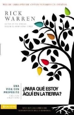 Una vida con proposito / A Life with Purpose: Para Que Estoy Aqui En La Tierra? / Why Am I Here on Earth? (Paperback)