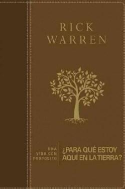 Una vida con proposito / The Purpose Driven Life: ¿para Que Estoy Aqui En La Tierra? / Why Am I Here on Earth? (Hardcover)