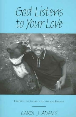 God Listens to Your Love: Prayers for Living With Animal Friends (Paperback)