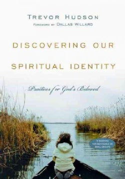 Discovering Our Spiritual Identity: Practices for God's Beloved (Paperback)