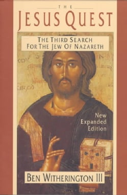 The Jesus Quest: The Third Search for the Jew of Nazareth (Paperback)