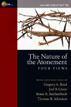 The Nature of the Atonement: Four Views (Paperback)