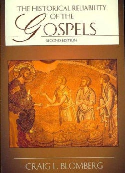 The Historical Reliability of the Gospels (Paperback)