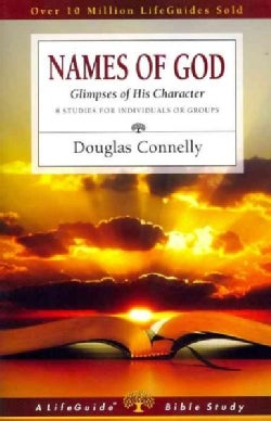 Names of God: Glimpses of His Character, 8 Studies for Individuals or Groups (Paperback)